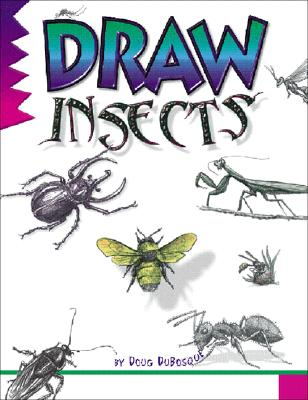 Draw Insects By Dubosque, Doug